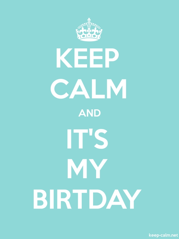 KEEP CALM AND IT'S MY BIRTDAY - white/lightblue - Default (600x800)