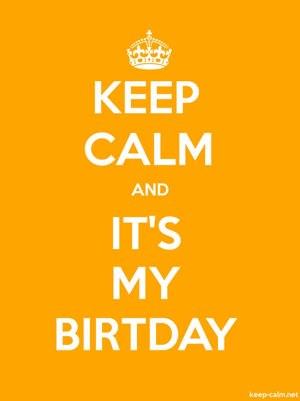 KEEP CALM AND IT'S MY BIRTDAY - white/orange - Default (600x800)