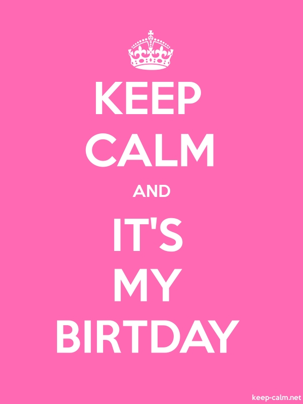 KEEP CALM AND IT'S MY BIRTDAY - white/pink - Default (600x800)