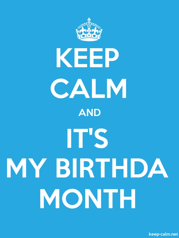 KEEP CALM AND IT'S MY BIRTHDA MONTH - white/blue - Default (600x800)