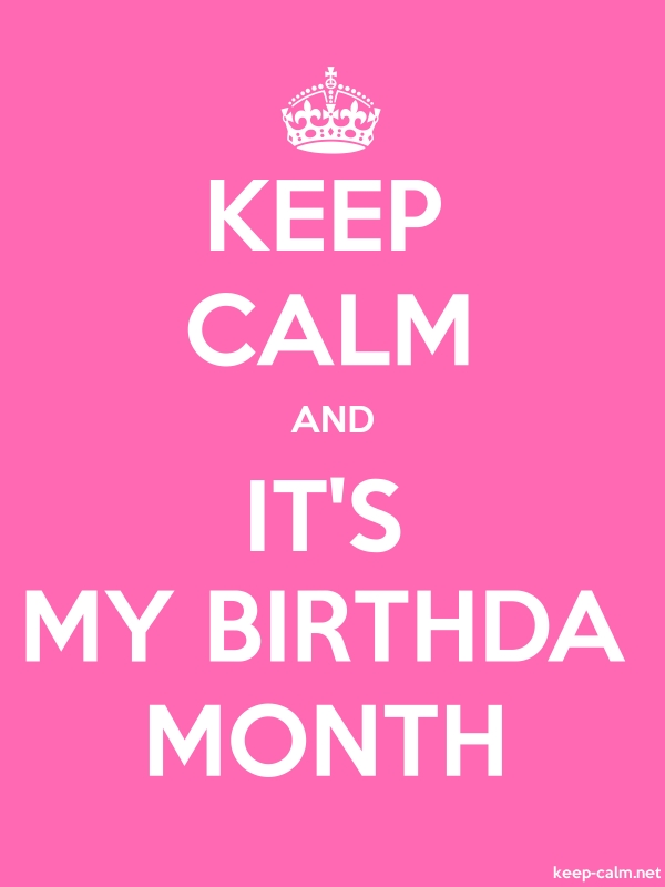 KEEP CALM AND IT'S MY BIRTHDA MONTH - white/pink - Default (600x800)