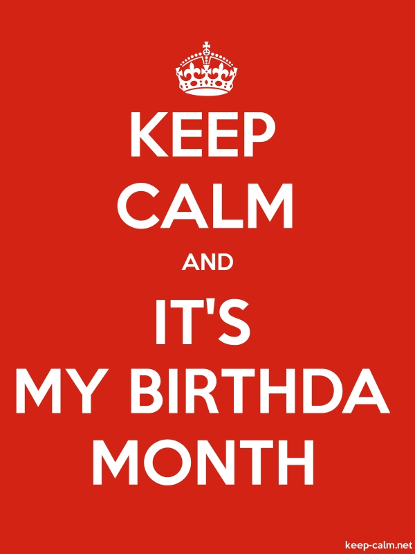 KEEP CALM AND IT'S MY BIRTHDA MONTH - white/red - Default (600x800)