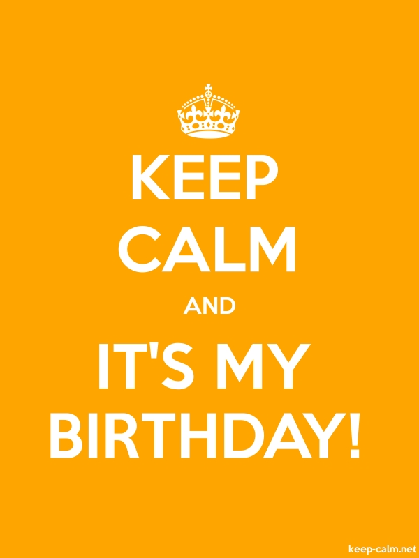 KEEP CALM AND IT'S MY BIRTHDAY! - white/orange - Default (600x800)