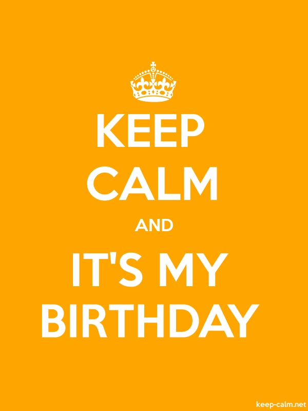 KEEP CALM AND IT'S MY BIRTHDAY - white/orange - Default (600x800)