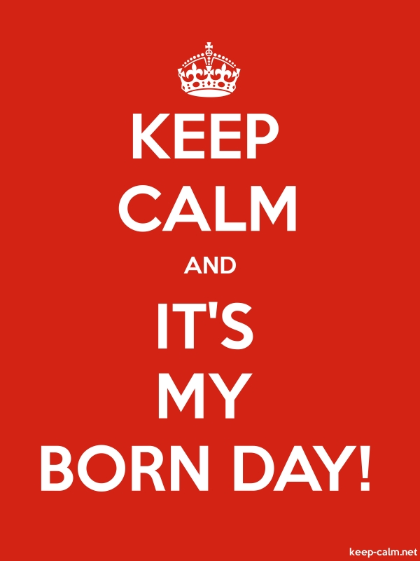 KEEP CALM AND IT'S MY BORN DAY! - white/red - Default (600x800)