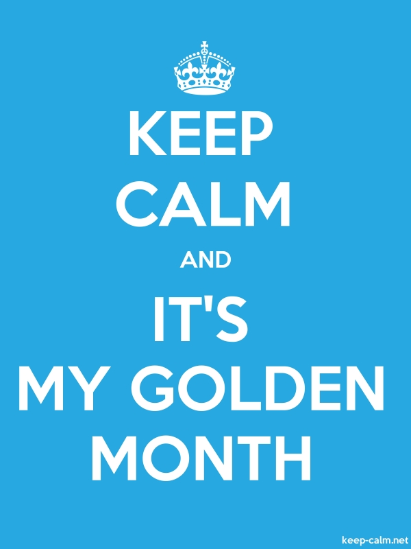 KEEP CALM AND IT'S MY GOLDEN MONTH - white/blue - Default (600x800)