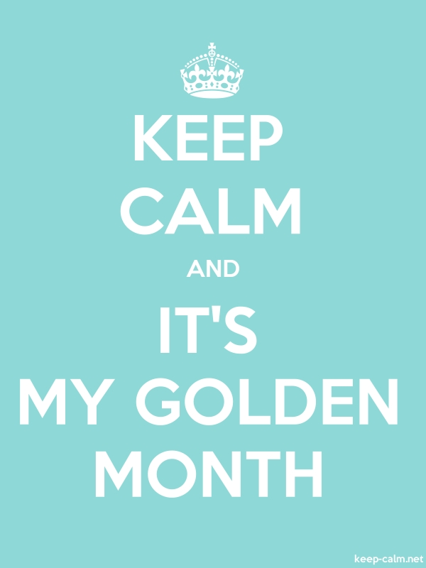 KEEP CALM AND IT'S MY GOLDEN MONTH - white/lightblue - Default (600x800)
