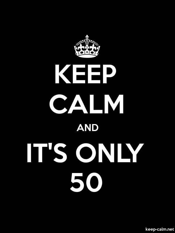 KEEP CALM AND IT'S ONLY 50 - white/black - Default (600x800)