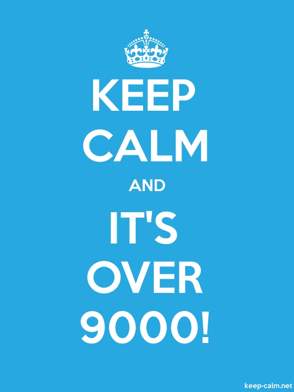 KEEP CALM AND IT'S OVER 9000! - white/blue - Default (600x800)