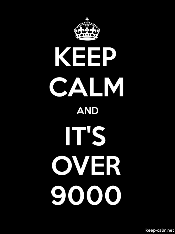 KEEP CALM AND IT'S OVER 9000 - white/black - Default (600x800)