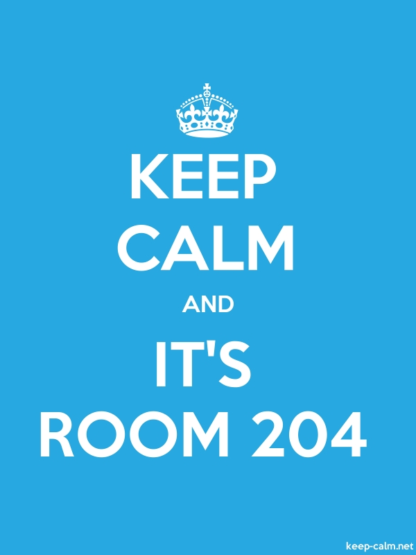 KEEP CALM AND IT'S ROOM 204 - white/blue - Default (600x800)