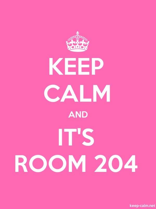 KEEP CALM AND IT'S ROOM 204 - white/pink - Default (600x800)