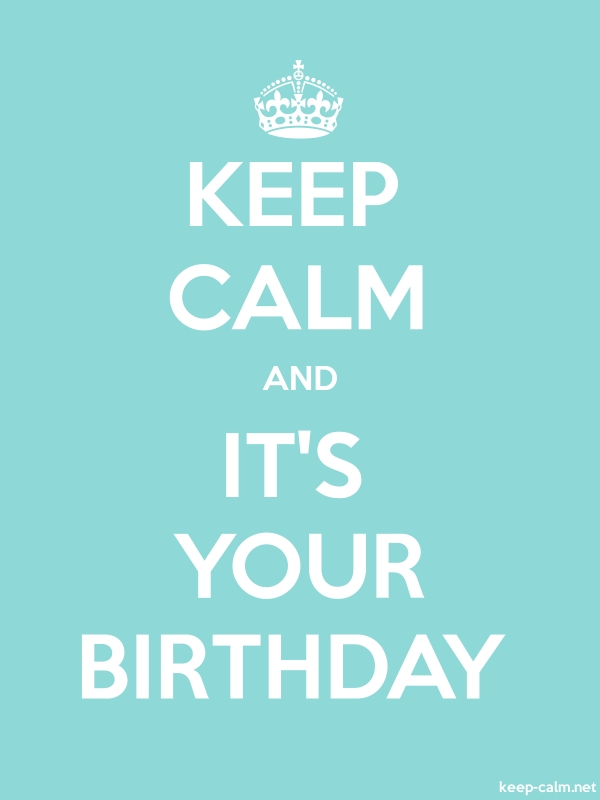 KEEP CALM AND IT'S YOUR BIRTHDAY - white/lightblue - Default (600x800)