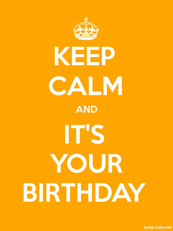KEEP CALM AND IT'S YOUR BIRTHDAY - white/orange - Default (600x800)