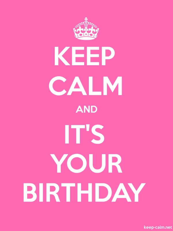 KEEP CALM AND IT'S YOUR BIRTHDAY - white/pink - Default (600x800)