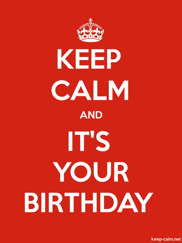 KEEP CALM AND IT'S YOUR BIRTHDAY - white/red - Default (600x800)
