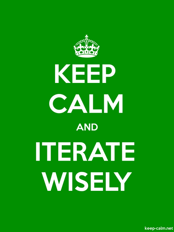 KEEP CALM AND ITERATE WISELY - white/green - Default (600x800)