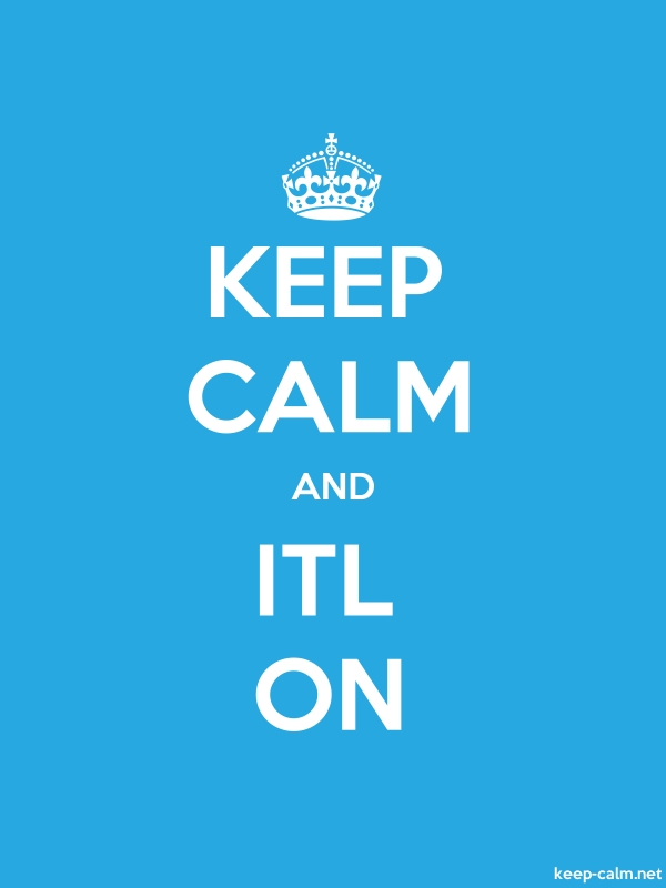 KEEP CALM AND ITL ON - white/blue - Default (600x800)