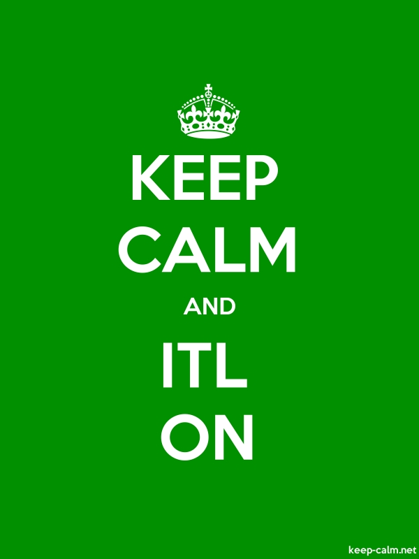 KEEP CALM AND ITL ON - white/green - Default (600x800)