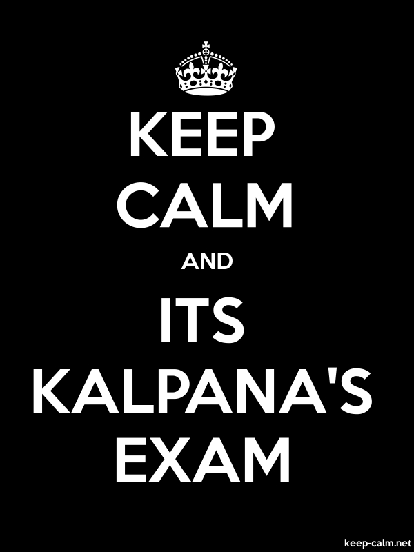 KEEP CALM AND ITS KALPANA'S EXAM - white/black - Default (600x800)