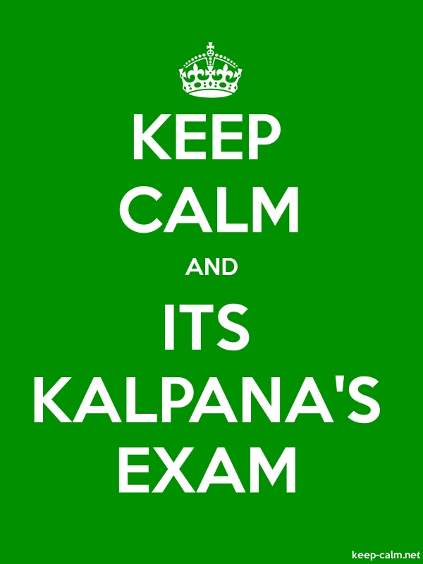 KEEP CALM AND ITS KALPANA'S EXAM - white/green - Default (600x800)