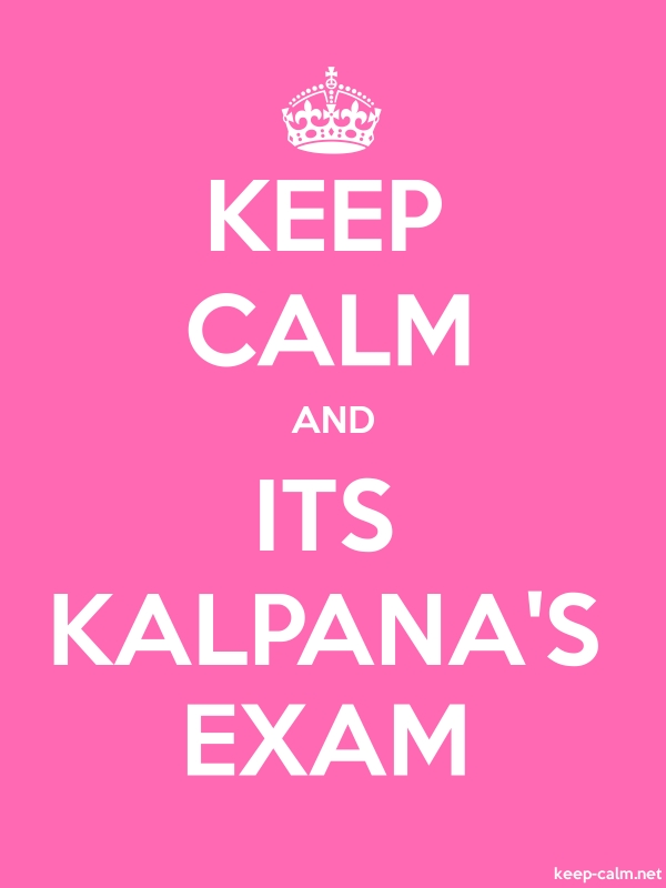 KEEP CALM AND ITS KALPANA'S EXAM - white/pink - Default (600x800)