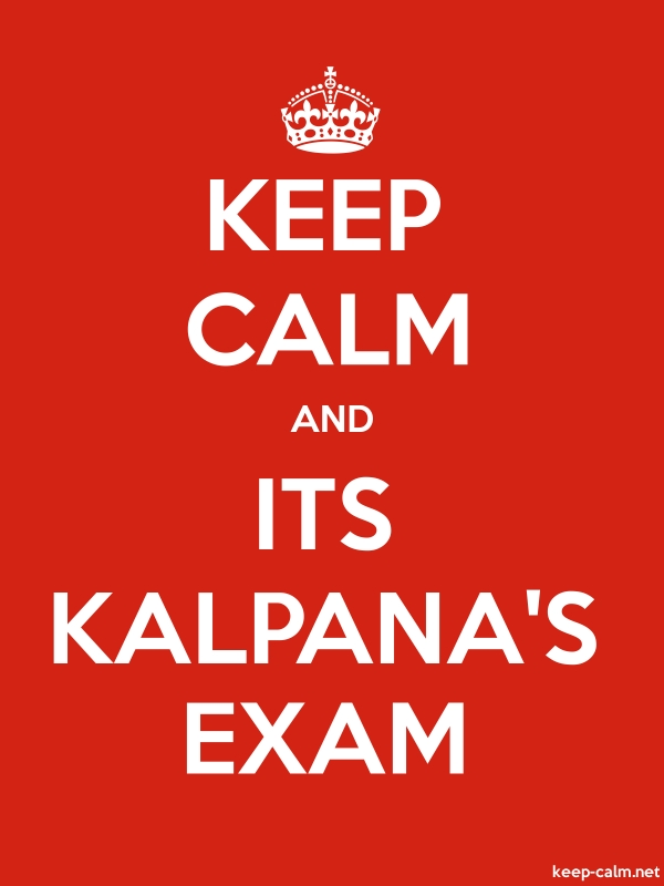 KEEP CALM AND ITS KALPANA'S EXAM - white/red - Default (600x800)