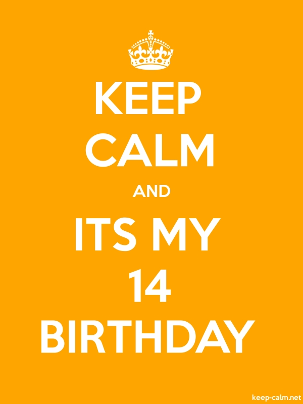 KEEP CALM AND ITS MY 14 BIRTHDAY - white/orange - Default (600x800)