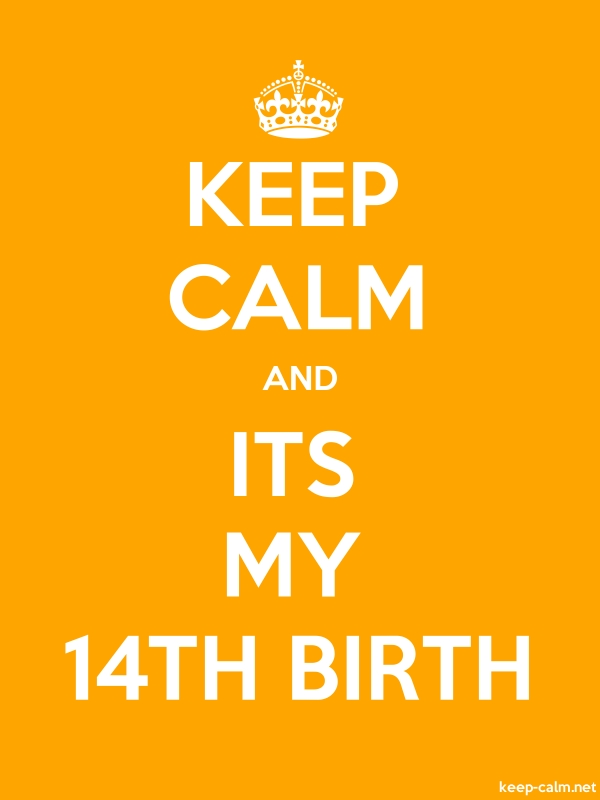KEEP CALM AND ITS MY 14TH BIRTH - white/orange - Default (600x800)