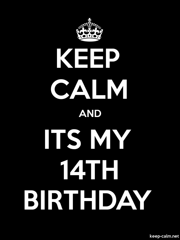 KEEP CALM AND ITS MY 14TH BIRTHDAY - white/black - Default (600x800)