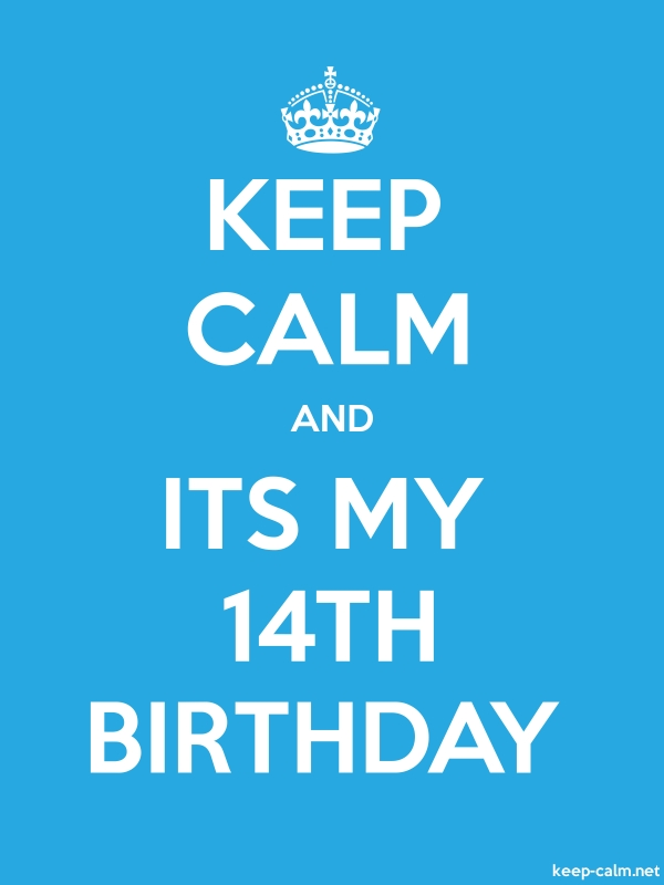 KEEP CALM AND ITS MY 14TH BIRTHDAY - white/blue - Default (600x800)