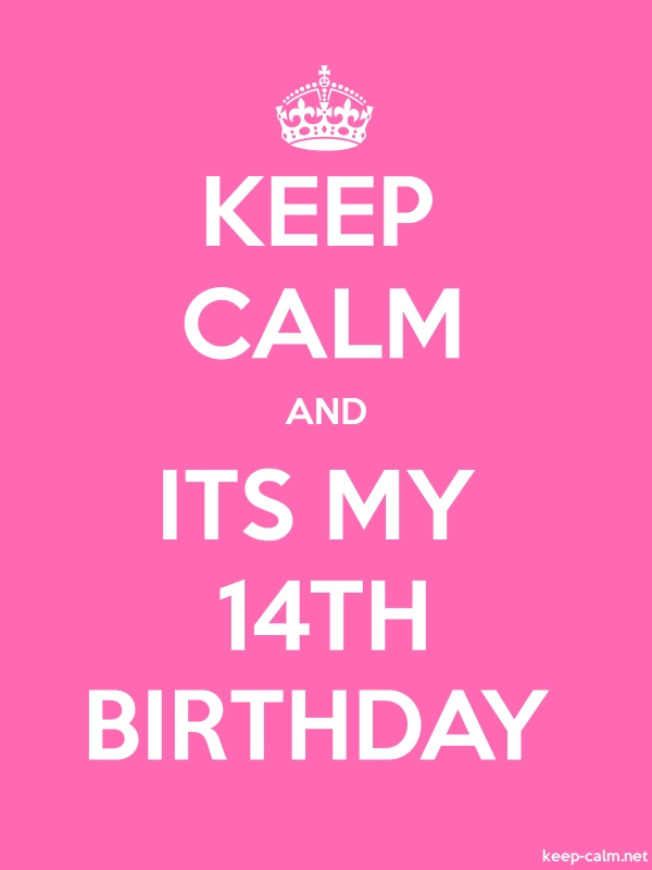 KEEP CALM AND ITS MY 14TH BIRTHDAY - white/pink - Default (600x800)