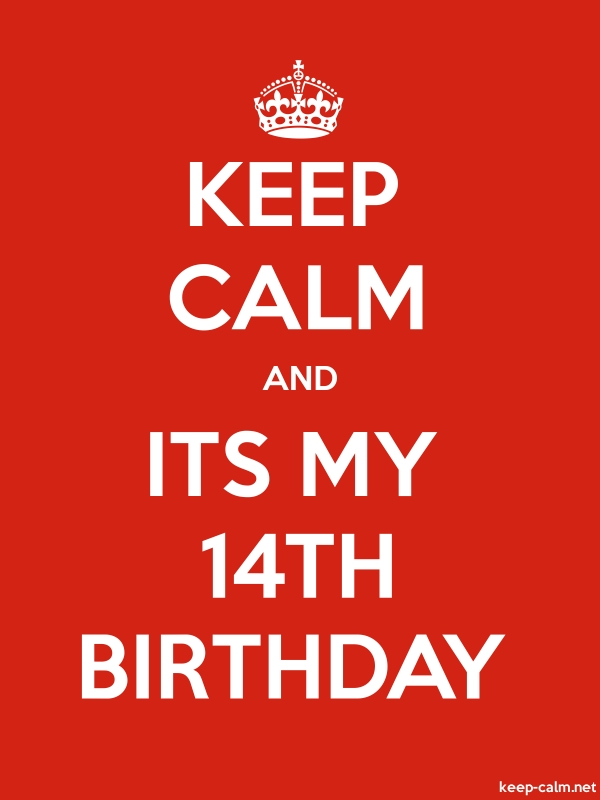 KEEP CALM AND ITS MY 14TH BIRTHDAY - white/red - Default (600x800)