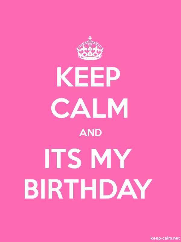 KEEP CALM AND ITS MY BIRTHDAY - white/pink - Default (600x800)