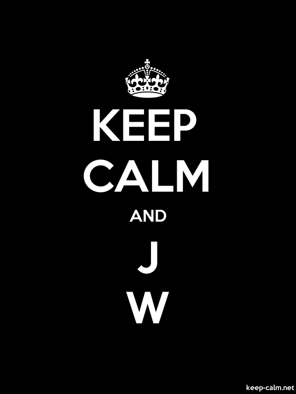 KEEP CALM AND J W - white/black - Default (600x800)