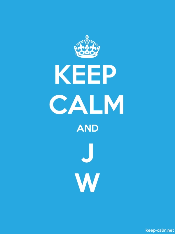 KEEP CALM AND J W - white/blue - Default (600x800)