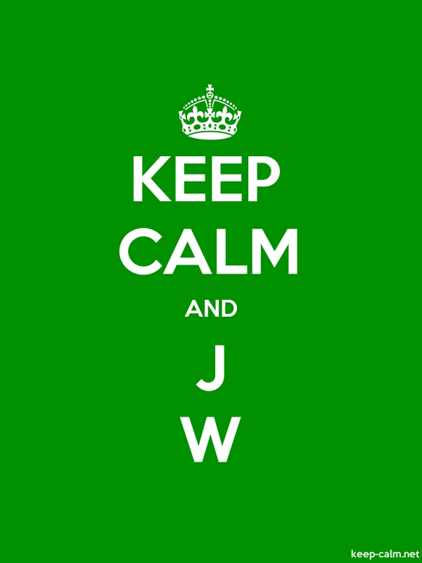 KEEP CALM AND J W - white/green - Default (600x800)