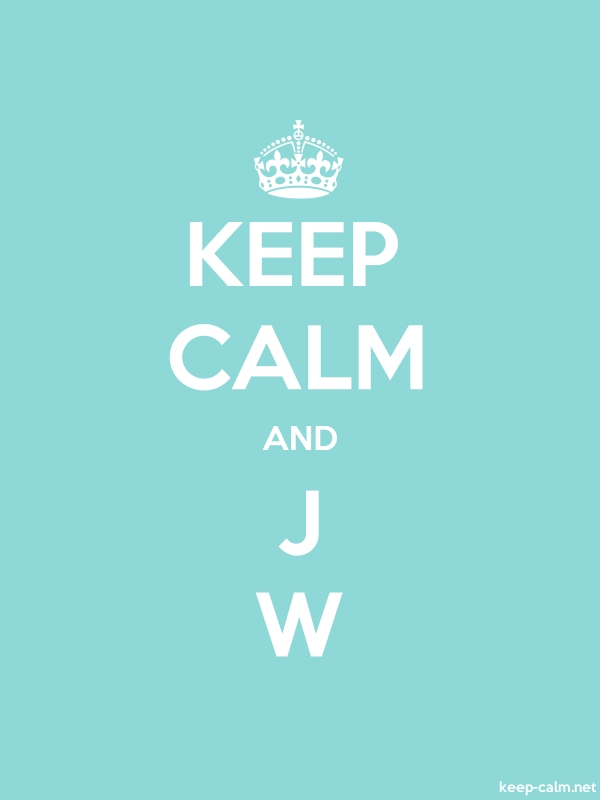 KEEP CALM AND J W - white/lightblue - Default (600x800)