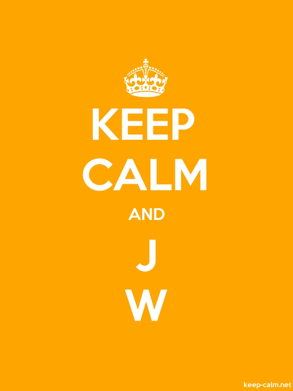 KEEP CALM AND J W - white/orange - Default (600x800)