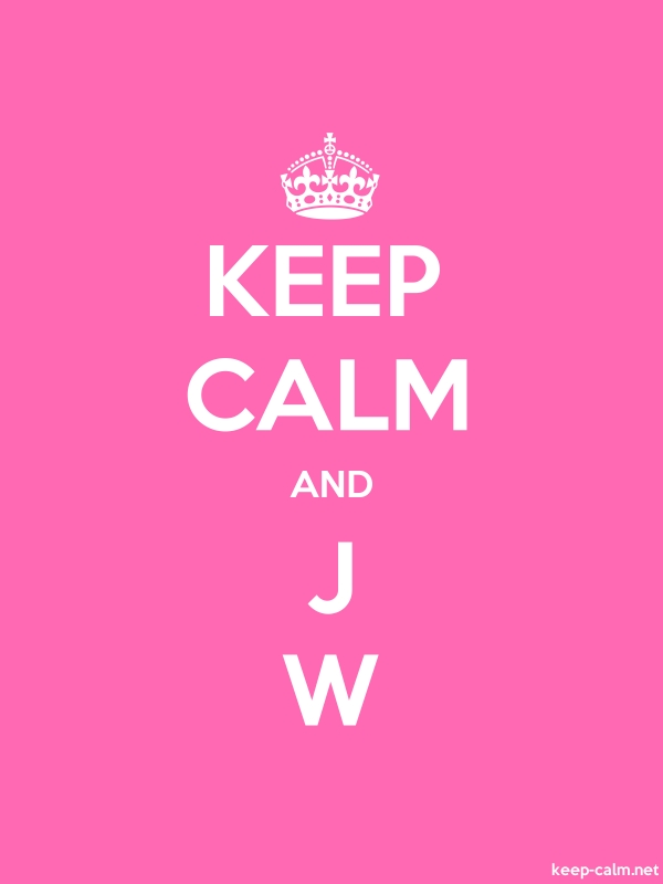 KEEP CALM AND J W - white/pink - Default (600x800)