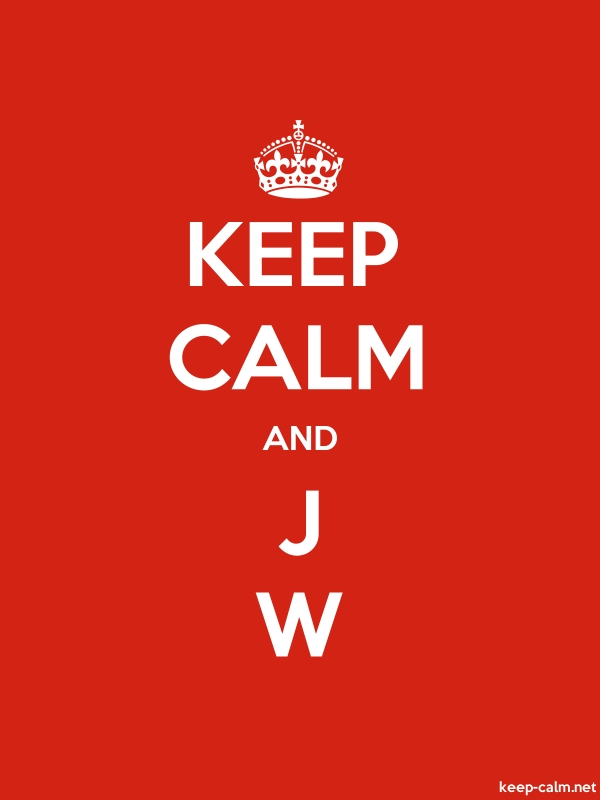KEEP CALM AND J W - white/red - Default (600x800)