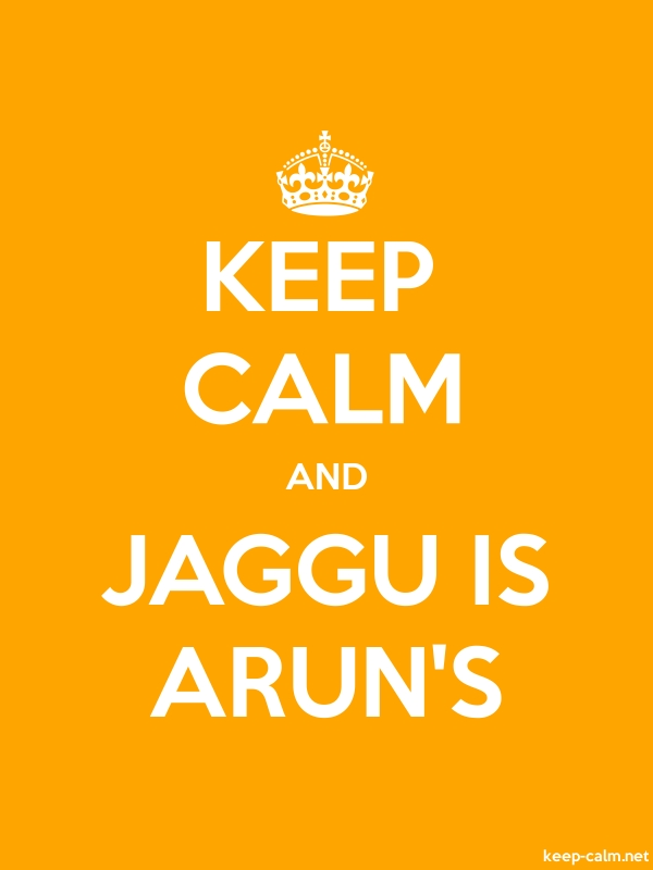 KEEP CALM AND JAGGU IS ARUN'S - white/orange - Default (600x800)