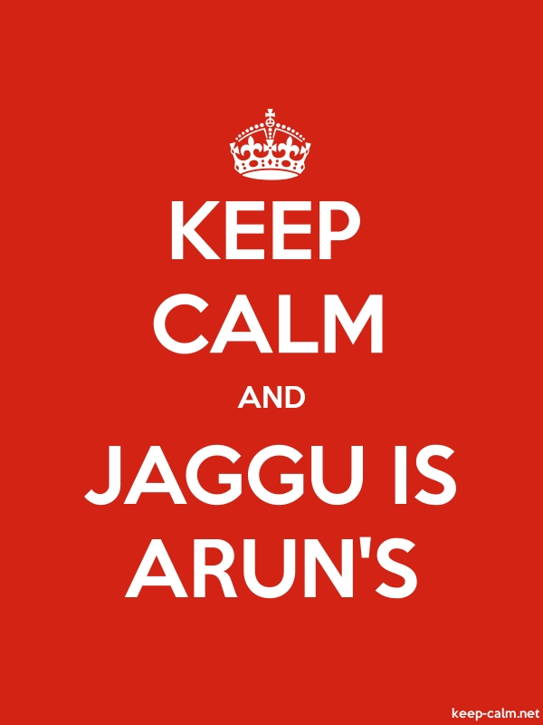 KEEP CALM AND JAGGU IS ARUN'S - white/red - Default (600x800)