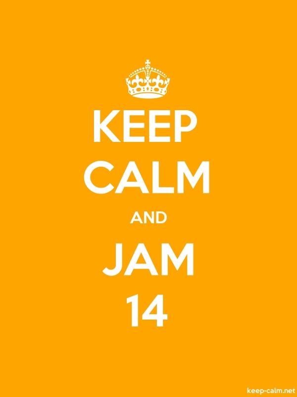 KEEP CALM AND JAM 14 - white/orange - Default (600x800)