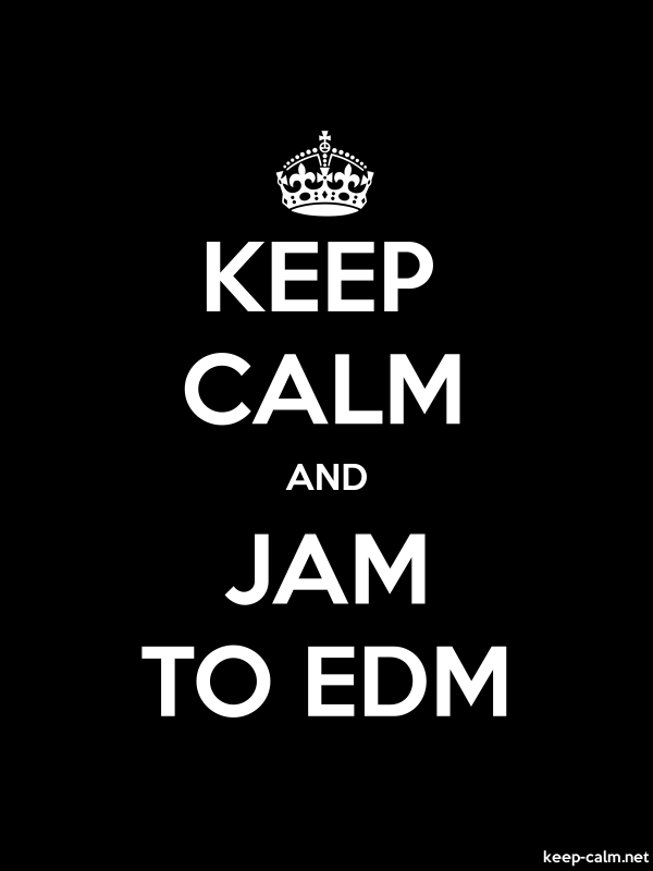 KEEP CALM AND JAM TO EDM - white/black - Default (600x800)