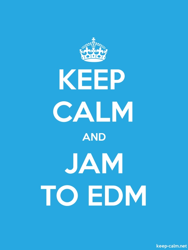 KEEP CALM AND JAM TO EDM - white/blue - Default (600x800)