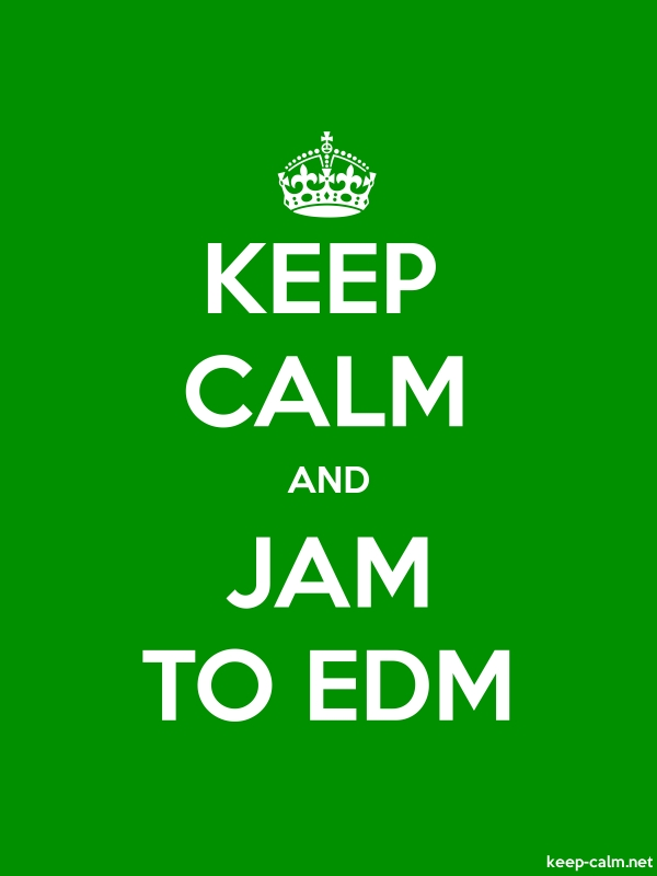 KEEP CALM AND JAM TO EDM - white/green - Default (600x800)