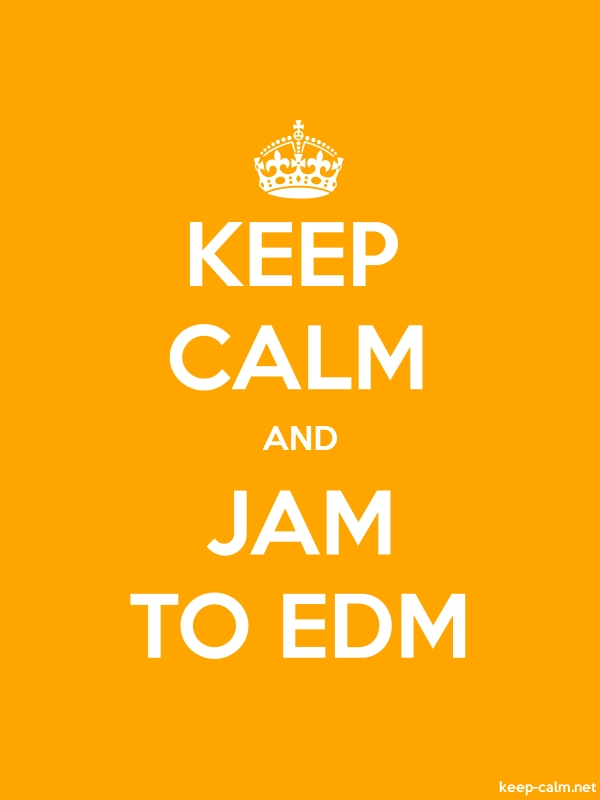 KEEP CALM AND JAM TO EDM - white/orange - Default (600x800)