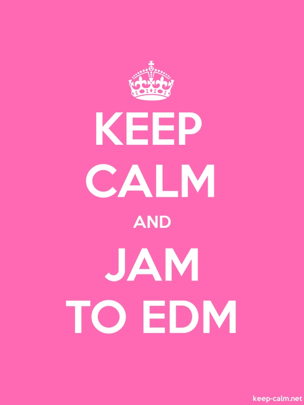 KEEP CALM AND JAM TO EDM - white/pink - Default (600x800)