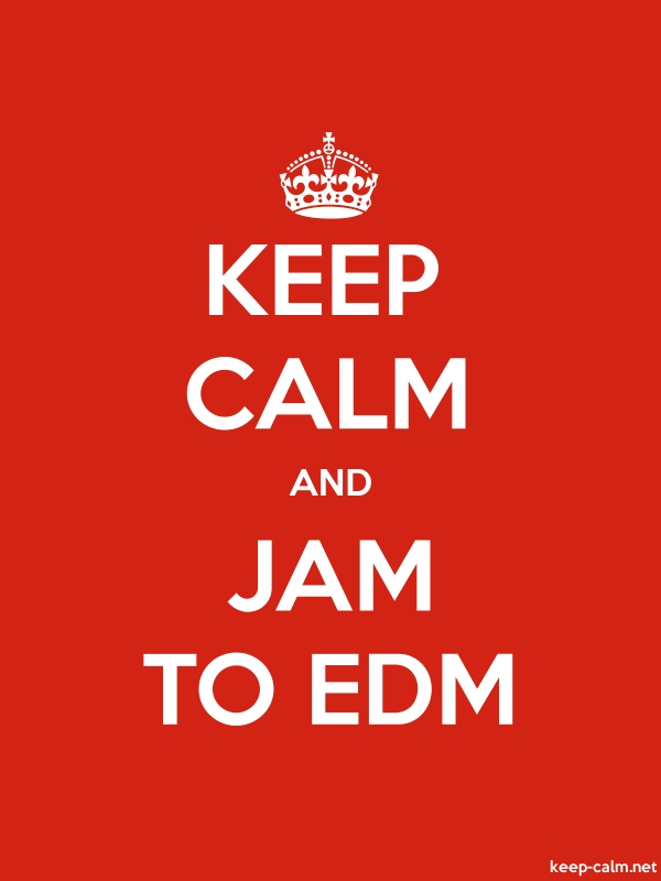 KEEP CALM AND JAM TO EDM - white/red - Default (600x800)